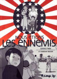 Nous étions les ennemis, comics chez Futuropolis de Takei, Becker