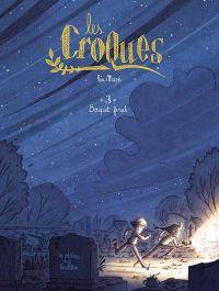 Les Croques T3 : Bouquet final (0), bd chez Editions de la Gouttière de Mazé