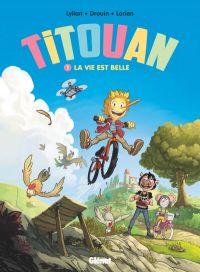 Titouan T1 : La vie est belle (0), bd chez Glénat de Lylian, Drouin, Lorien