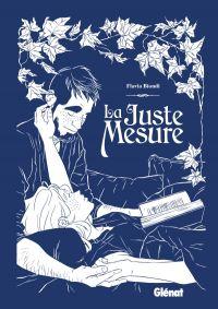 La Juste mesure, bd chez Glénat de Biondi