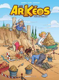 Les Arkéos T1 : Plein les fouilles ! (0), bd chez Bamboo de Garréra, Ghorbani, Mirabelle, Amouriq