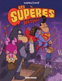 Les Supères T1 : Dad Squad (0), bd chez Fluide Glacial de Bernstein, Soulcié, Treguier