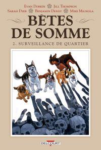 Bêtes de somme T2 : Surveillance de quartier (0), comics chez Delcourt de Dyer, Mignola, Dorkin, Dewey, Thompson