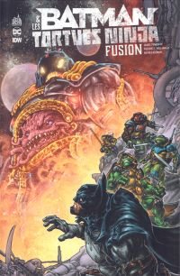 Batman & Les tortues Ninjas T3 : Fusion (0), comics chez Urban Comics de Tynion IV, Williams II, Eastman, Colwell