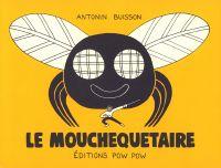 Le Mouchequetaire, bd chez Pow Pow de  Dubuisson