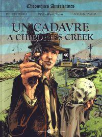 Chroniques américaines : Un cadavre à Childress Creek (0), bd chez Des bulles dans l'océan de Pelaez, Hamida, Daniel