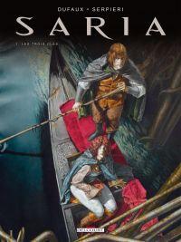 Saria T1 : Les trois clés (0), bd chez Delcourt de Dufaux, Serpieri, Federici