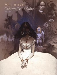 Les Cahiers Baudelaire T1, bd chez Dupuis de Yslaire