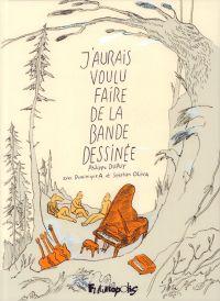 J'aurais voulu faire de la bande dessinée, bd chez Futuropolis de Dominique A, Dupuy, Oliva
