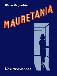 Mauretania : Une traversée (0), comics chez Tanibis de Reynolds