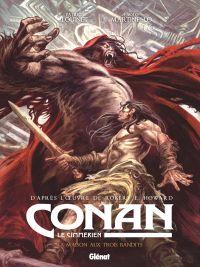 Conan le Cimmérien T10 : La maison aux trois bandits (0), bd chez Glénat de Louinet, Martinello