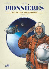 Pionnières T3 : Valentina Terechkova (0), bd chez Soleil de Legendre, Crotti, Vincent
