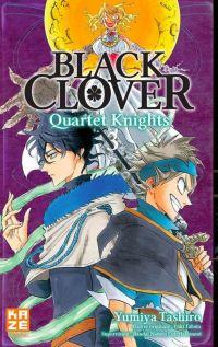 Black clover - Quartet Knights T3, manga chez Kazé manga de Tashiro