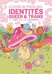 Guide de poche des identités Queer & Trans, bd chez Glénat de Mady G, Zuckerberg