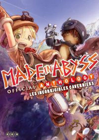 Made in abyss : Official Anthology - Les incorrigibles caverniers (0), manga chez Ototo de Tsukushi, Collectif
