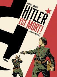 Hitler est mort T1 : Vigilant et impitoyable (0), bd chez Glénat de Brisard, Pagliaro
