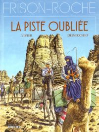 Frison-Roche T1 : La piste oubliée (0), bd chez Editions du Rocher de Delvecchio, Vivier