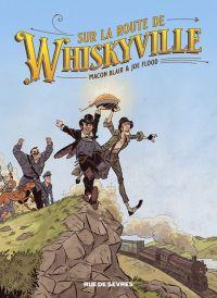 Sur la route de Whiskyville, comics chez Rue de Sèvres de Blair, Flood