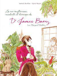 Dr James Barry : La vie mystérieuse, insolente et héroïque du (0), bd chez Steinkis de Bauthian, Maupré