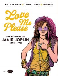 Love me please : Une histoire de Janis Joplin (0), bd chez Marabout de Finet, Christopher, Degreef