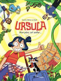 Ursula T1 : Mon père cet enfer (0), bd chez Jungle de Nelson, Hapé