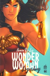Wonder Woman Legendary, comics chez Urban Comics de de Liz, Dillon