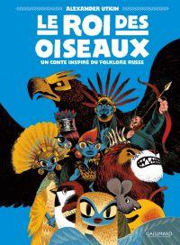 Le Roi des oiseaux, bd chez Gallimard de Utkin