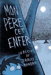 Mon père cet enfer, bd chez Gallimard de Dandro