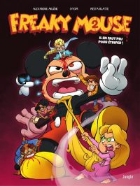 Freaky Mouse T2 : Il en faut peu pour étriper (0), bd chez Jungle de Arlène, Gyom