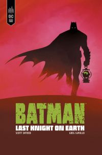 Batman Last Knight on earth, comics chez Urban Comics de Snyder, Capullo, FCO Plascencia