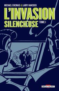 L'invasion silencieuse (Delcourt) T1, comics chez Delcourt de Hancock, Cherkas