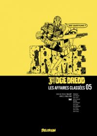 Judge Dredd - Affaires Classées T5, comics chez Delirium de Gosnell, Grant, Wagner, Bolland, Smith, McMahon, Dillon, Ewins