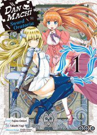Dan Machi Sword Oratoria T1, manga chez Ototo de Omori, Yagi