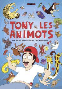 Tony & les animots, bd chez Milan de Vernagallo, Toulon, Tortos