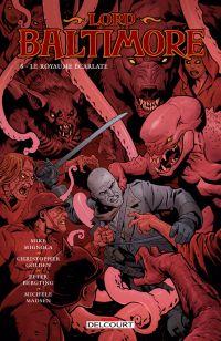 Lord Baltimore T8 : Le Royaume écarlate  (0), comics chez Delcourt de Mignola, Golden, Bergting, Madsen