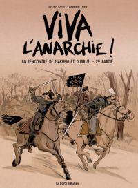 Viva l'anarchie !  T2 : La rencontre de Makhno et Durruti (0), bd chez La boîte à bulles de Loth, Loth