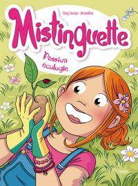Mistinguette T11 : Passion écologie (0), bd chez Jungle de Amandine, Tessier