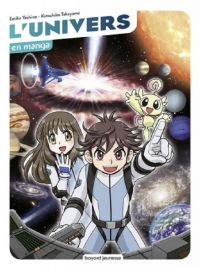 L'univers en manga, manga chez Bayard de Yoshino, Takayama