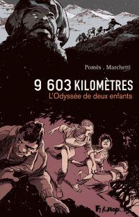 9603 kilomètres : L'odyssée de deux enfants (0), bd chez Futuropolis de Marchetti, Pomès