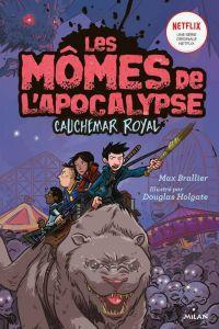 Les Mômes de l'apocalypse T3 : Cauchemar royal (0), bd chez Milan de Brallier, Holgate