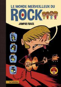 Le Monde merveilleux du rock, bd chez La Cafetière de Fraize