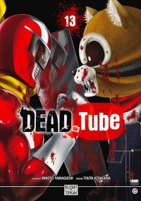 Dead tube T13, manga chez Delcourt Tonkam de Yamaguchi, Kitakawa