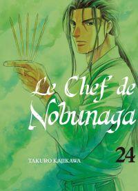 Le chef de Nobunaga T24, manga chez Komikku éditions de Kajikawa