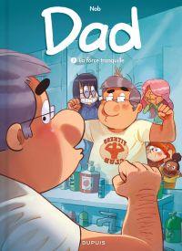 Dad T7 : La force tranquille (0), bd chez Dupuis de Nob