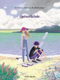 Quitter la baie, bd chez Actes Sud BD de Motais de Narbonne
