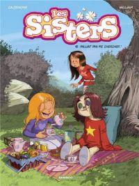 Les sisters T15 : Fallait pas me chercher ! (0), bd chez Bamboo de William, Cazenove