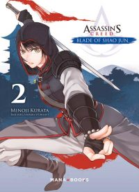 Assassin's creed - Blade of Shao Jun  T2, manga chez Mana Books de Kurata