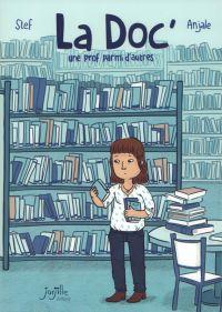 La Doc : Une prof parmi d'autres (0), bd chez Jarjille éditions de Stef, Anjale