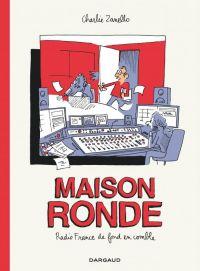 Maison ronde : Radio France de fond en comble (0), bd chez Dargaud de Zanello