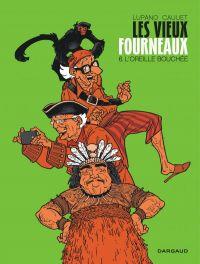 Les Vieux fourneaux T6 : L'Oreille bouchée (0), bd chez Dargaud de Lupano, Cauuet, Maffre